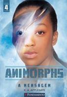 Animorphs - Vol 4 - A Mensagem