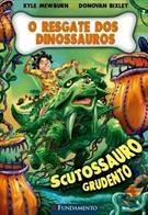 O Resgate Dos Dinossauros 07 - Scutossauro Grudento