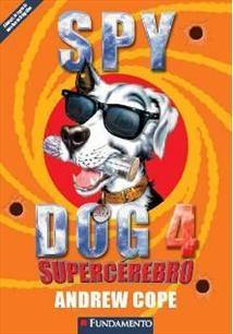 Spy Dog 4 - Supercerebro