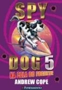 Spy Dog - Na Cola Do Foguete - Vol 05
