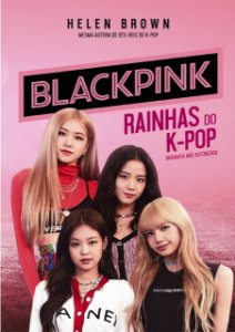 BlackPink - Rainhas do K-Pop