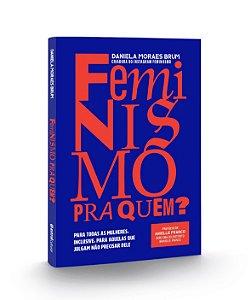 Feminismo pra quem?