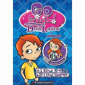 Go Girl Toda Historia Tem Dois Lados - D