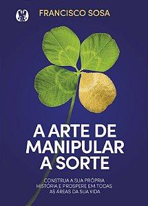 A arte de manipular a sorte