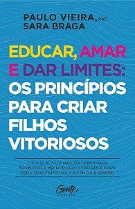 Educar, amar e dar limites: os princípios para criar filhos vitoriosos