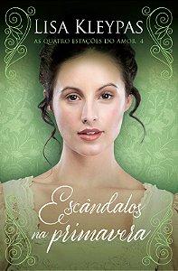 Escândalos na primavera (As Quatro Estações do Amor – Livro 4)
