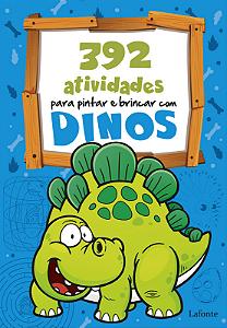 392 Atividades para pintar e brincar com Dinos
