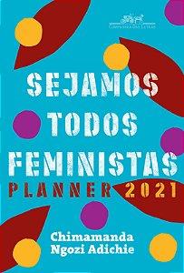 Sejamos todos feministas: Planner 2021