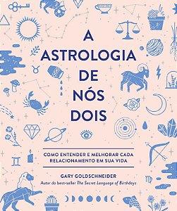 Astrologia de Nós Dois, A