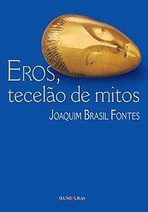 Eros, tecelão de mitos
