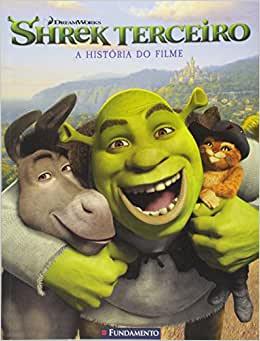 Shrek Terceiro - A História Do Filme (Dreamworks)