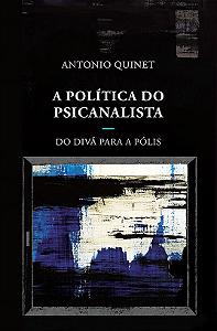 A política do psicanalista - do divã para a pólis
