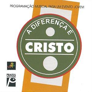 A diferença é Cristo I