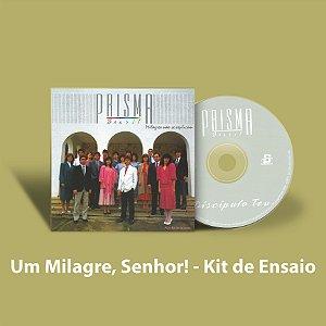 Um Milagre, Senhor! - Kit de Ensaio Vocal