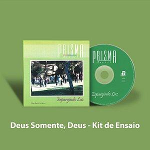 Deus Somente Deus - Kit de Ensaio Vocal