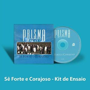 Sê Forte e Corajoso - Kit de Ensaio Vocal