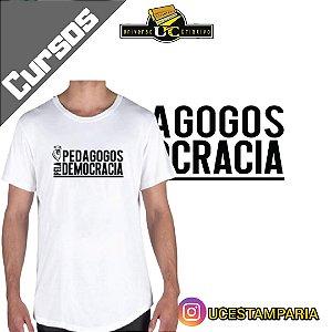 Camiseta UNISSEX : Pedagogos Pela Democracia | Peça única tamanho M