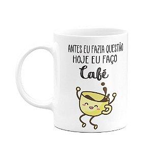 Caneca Divertida - Hoje faço café