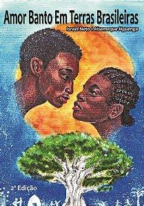 Amor Banto em Terras Brasileiras 2ª Edição (PROMO SALÃO DO LIVRO POLITICO)