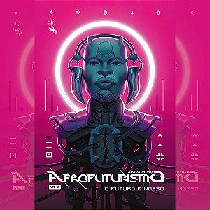"""Antologia Afrofuturismo """"O Futuro é nosso"""" Vol. 2 (PROMO SALÃO DO LIVRO POLITICO)"""