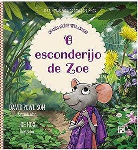 O Esconderijo de Zoe / David Powlison
