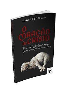 O Coração de Cristo / Thomas Goodwin
