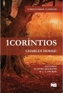 1 Coríntios: Comentários Clássicos / Charles Hodge
