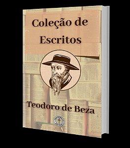 Coleção de Escritos / Teodoro de Beza