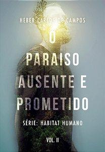O paraíso ausente e prometido / Heber C. Campos