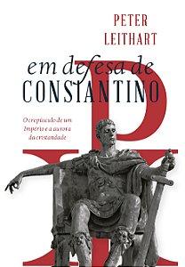 Em defesa de Constantino / Peter Leihart