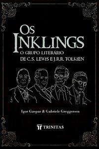 Os Inklings: O grupo literário de C. S. Lewis e Tolkien