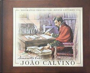 João Calvino: Biografias Cristãs para Jovens Leitores