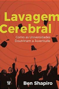 Lavagem Cerebral / Ben Shapiro