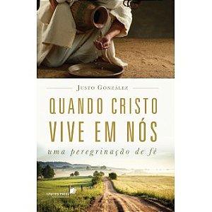 Quando Cristo Vive Em Nos / Justo Gonzalez