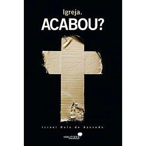 Igreja. Acabou? / Israel Belo De Azevedo