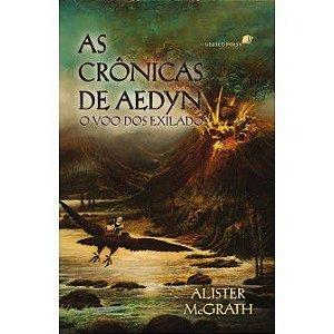 As Cronicas De Aedyn:  O Voo Dos Exilados / Alister Mcgrath