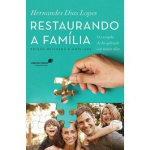 Restaurando A Familia / Hernandes Lopes