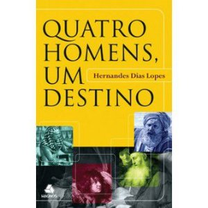 Quatro Homens, Um Destino / Hernandes Lopes