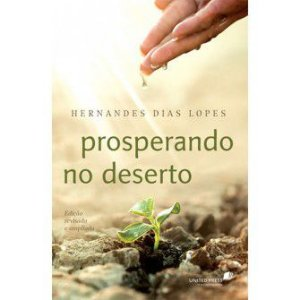 Prosperando No Deserto / Hernandes Lopes