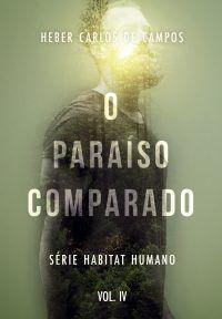 O Paraíso Comparado | Heber Carlos De Campos