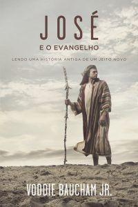 José E O Evangelho / Voddie Baucham