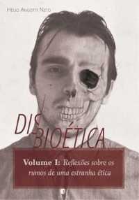 Disbioética - Volume I / Hélio Angotti Neto