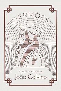 Sermões Cânticos Da Natividade / João Calvino
