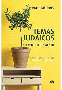 Temas Judaicos no Novo Testamento / Paul Morris
