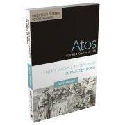 Atos: Volume 4 - Prisão, viagem e testemunho de Paulo em Roma / Paulo Anglada