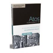 Atos: Volume 3 - As viagens missionárias do Apóstolo Paulo (Cap. 13 a 20) / Paulo Anglada
