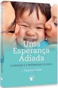 Uma Esperança Adiada / J. Stephen Yuille