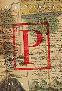 O Peregrino - Clássicos / John Bunyan