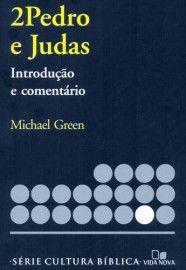Série cultura bíblica: 2 Pedro e Judas, introdução e comentário / Michael Green