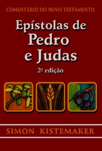 Comentário do Novo Testamento: Pedro e Judas / Simon Kistemaker